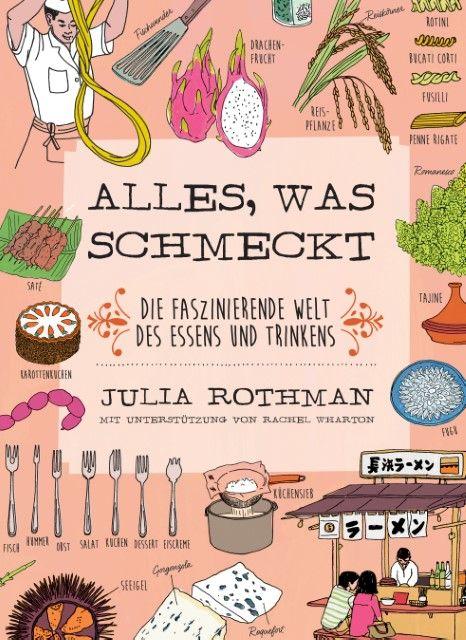 Rothman, Julia/Wharton, Rachel: Alles, was schmeckt
