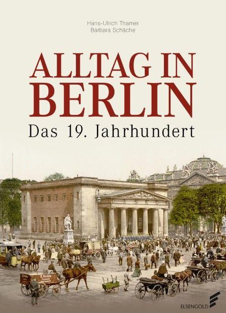 Thamer, Hans-Ulrich/Schäche, Barbara: Alltag in Berlin