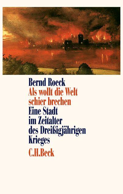 Roeck, Bernd: Als wollt die Welt schier brechen