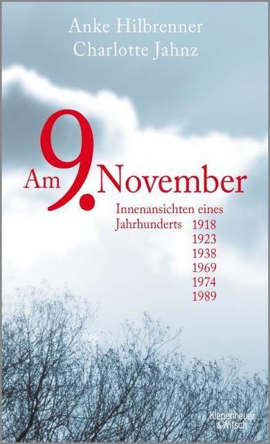 Hilbrenner, Anke/Jahnz, Charlotte: Am 9. November