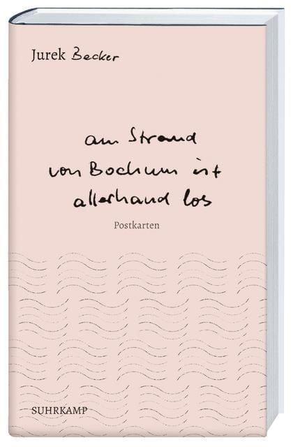 Becker, Jurek: 'Am Strand von Bochum ist allerhand los'