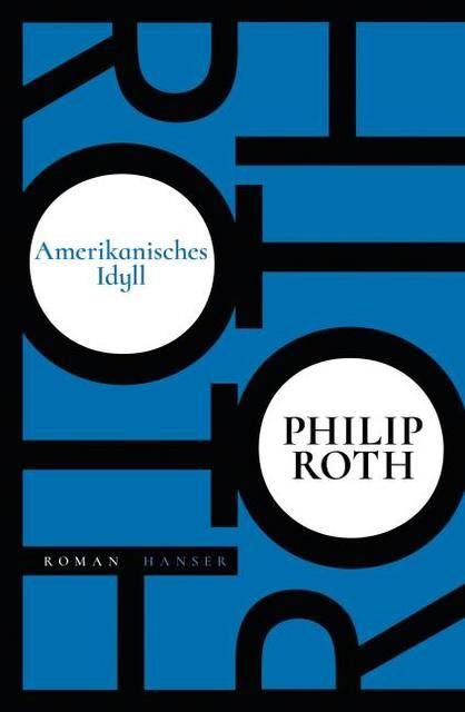 Roth, Philip: Amerikanisches Idyll