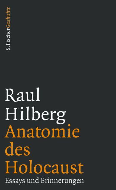 Hilberg, Raul: Anatomie des Holocaust