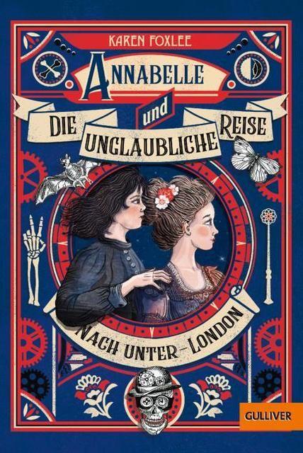 Foxlee, Karen: Annabelle und die unglaubliche Reise nach Unter-London