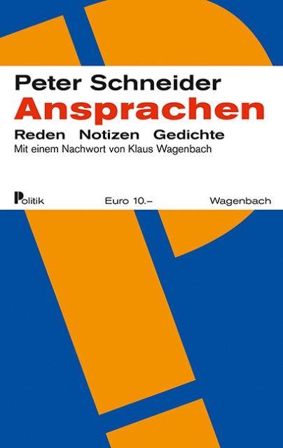 Schneider, Peter: Ansprachen
