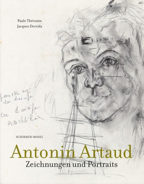 Artaud, Antonin/Derrida, Jacques/Thévenin, Paule: Antonin Artaud - Zeichnungen und Portraits