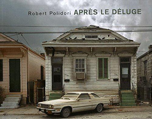 Robert Polidori: Aprés Le Déluge, Robert Polidori