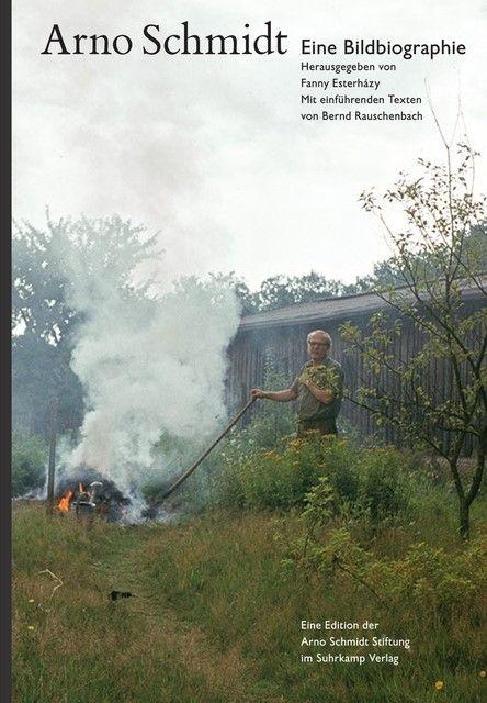 Rauschenbach, Bernd: Arno Schmidt - Eine Bildbiographie