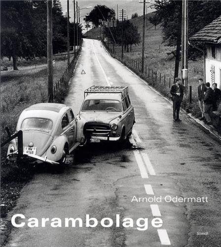 Arnold Odermatt: Odermatt – Carambolage