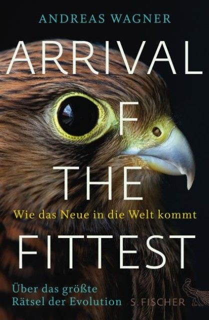 Wagner, Andreas: Arrival of the Fittest