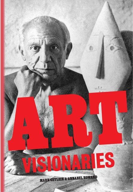 Howard, Annabel/Getlein, Mark: Art Visionaries
