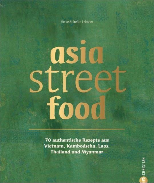 Leistner, Heike/Leistner, Stefan: asia street food