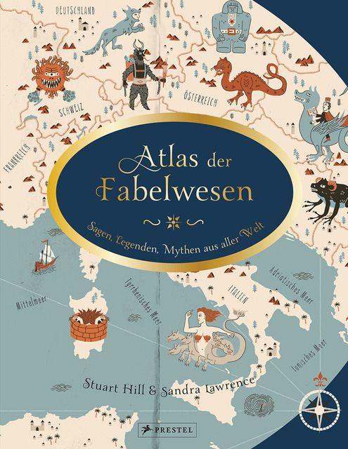 Lawrence, Sandra/Hill, Stuart: Atlas der Fabelwesen
