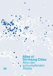 : Atlas of Shrinking Cities/Atlas der schrumpfenden Städte