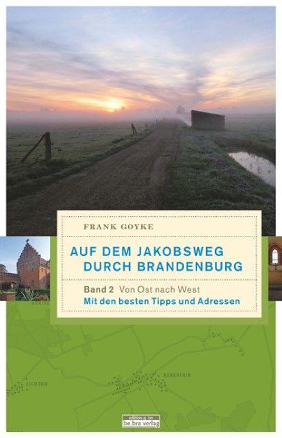 Goyke, Frank: Auf dem Jakobsweg durch Brandenburg 2