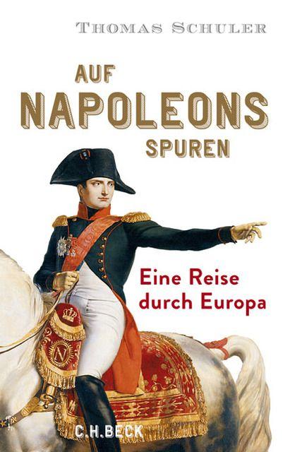 Schuler, Thomas: Auf Napoleons Spuren