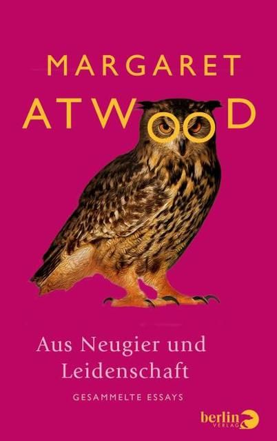 Atwood, Margaret: Aus Neugier und Leidenschaft