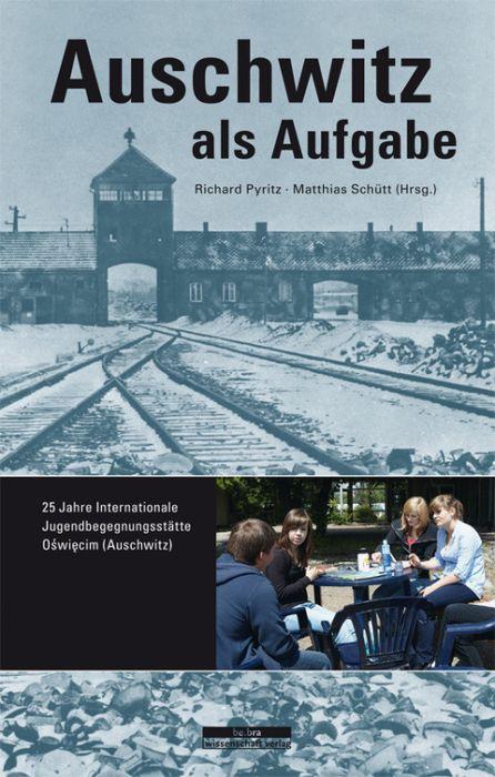 : Auschwitz als Aufgabe