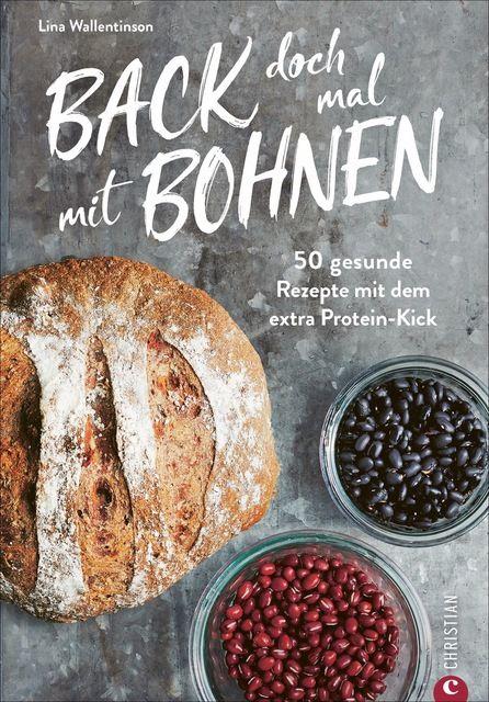 Wallentinson, Lina/Weibull, Lennart: Back doch mal mit Bohnen