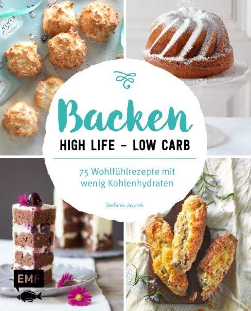 Javurek, Stefanie: Backen: High Life - Low Carb