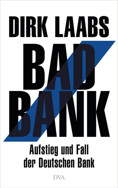 Laabs, Dirk: Bad Bank