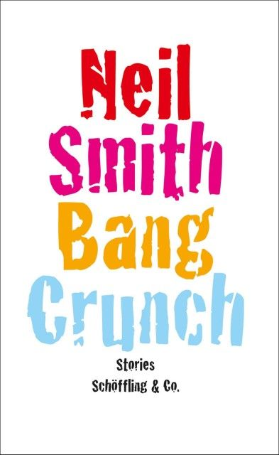Smith, Neil: Bang Crunch