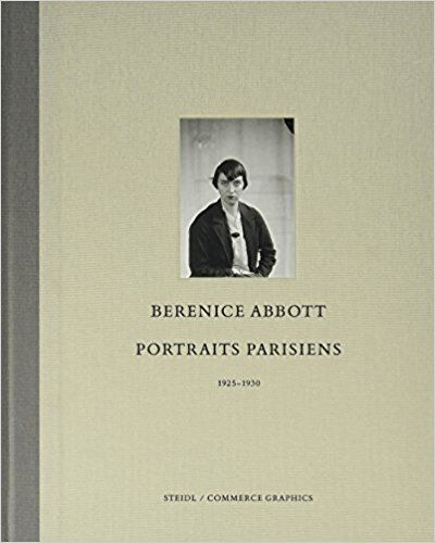 Ron Kurtz, Hank O'Neill: Berenice Abbott, Paris Portraits 1925-1930
