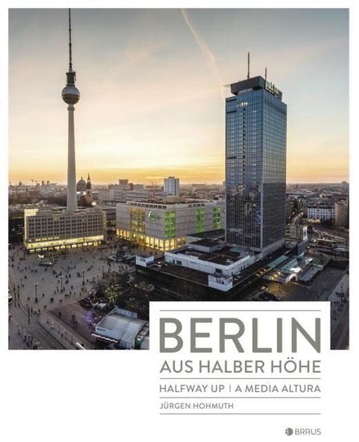 Hohmuth, Jürgen: Berlin aus halber Höhe