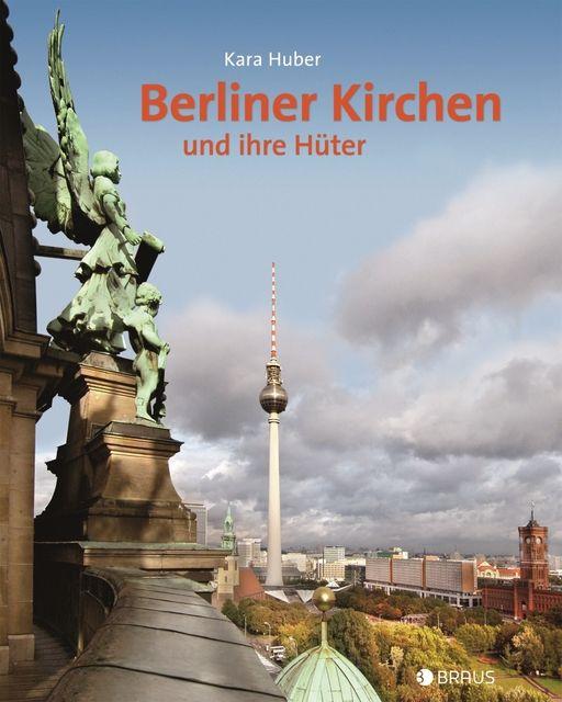 : Berliner Kirchen und ihre Hüter