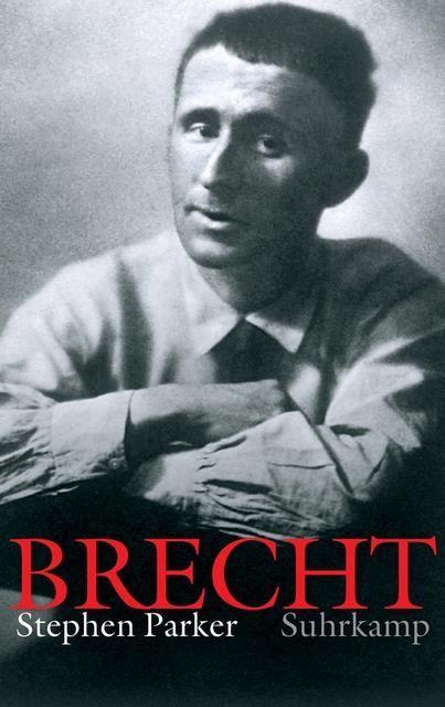 Parker, Stephen: Bertolt Brecht: A literary life (OT)