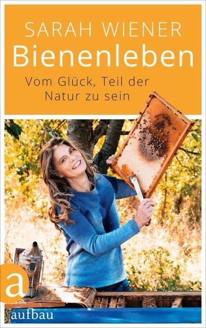 Wiener, Sarah: Bienenleben