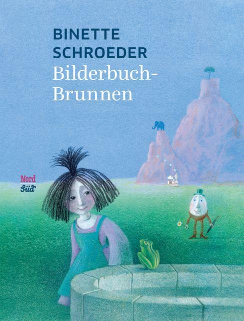 Schroeder, Binette: Bilderbuchbrunnen