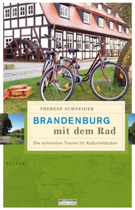 Schneider, Therese: Brandenburg mit dem Rad