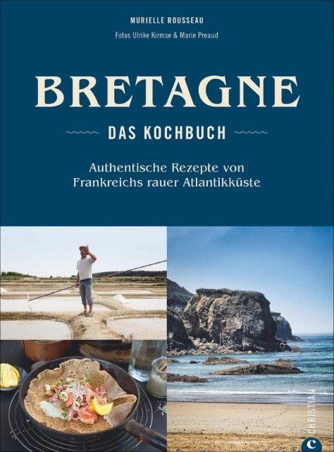 Rousseau, Murielle: Bretagne - Das Kochbuch