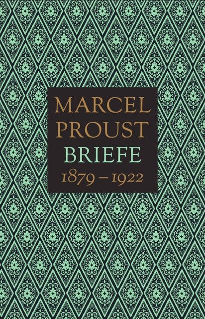 Proust, Marcel: Briefe 1879-1922