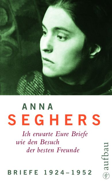 Seghers, Anna: Briefe 1924-1952