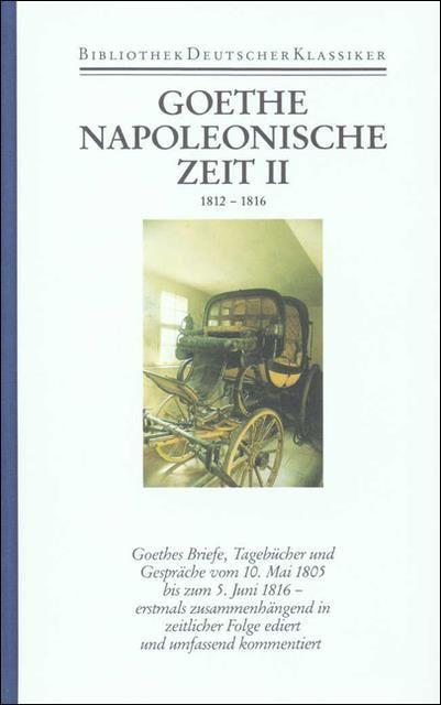 Goethe, Johann Wolfgang: Briefe, Tagebücher und Gespräche