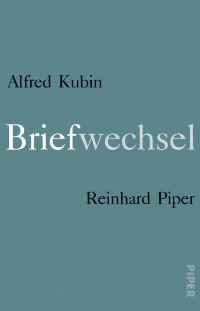Kubin, Alfred/Piper, Reinhard: Briefwechsel