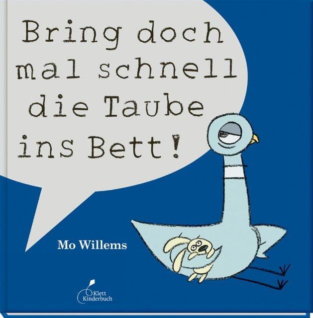 Willems, Mo: Bring doch mal schnell die Taube ins Bett!
