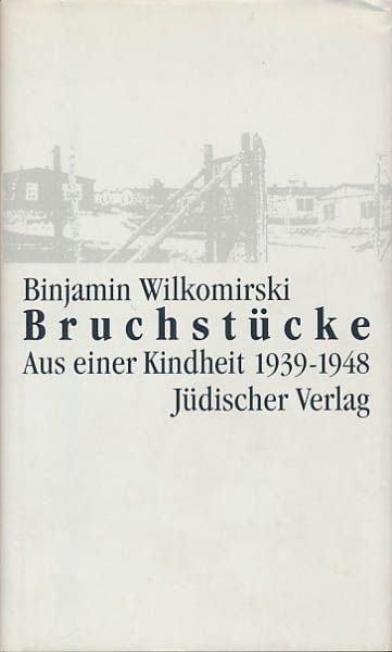 Wilkomirski, Binjamin: Bruchstücke