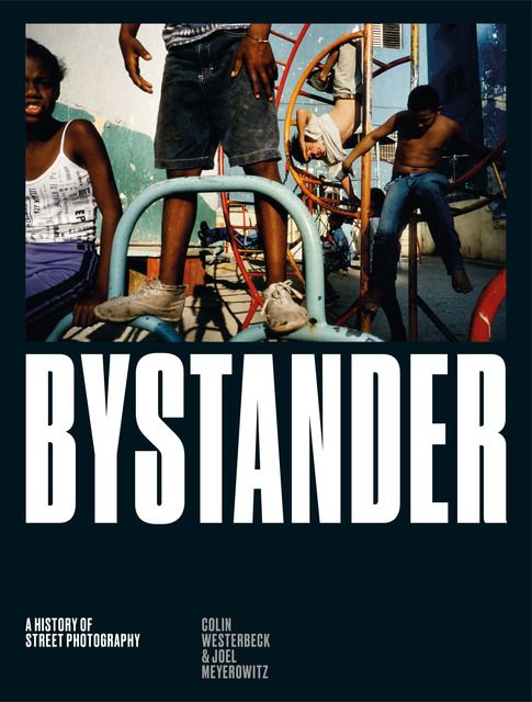 Westerbeck, Colin/Joel, Meyerowitz: Bystander