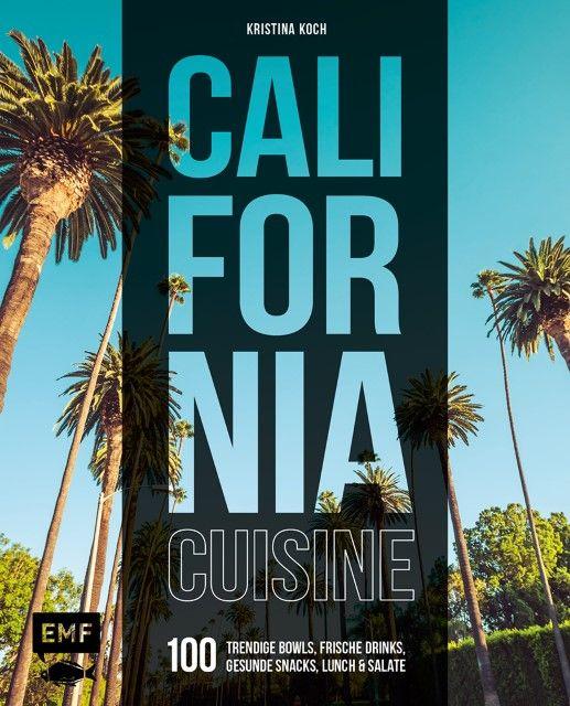Koch, Kristina: California Cuisine
