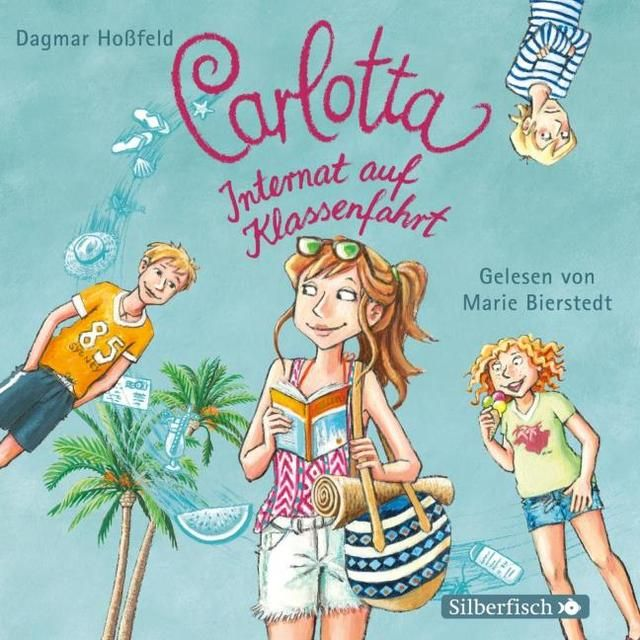 Hoßfeld, Dagmar: Carlotta, Internat auf Klassenfahrt