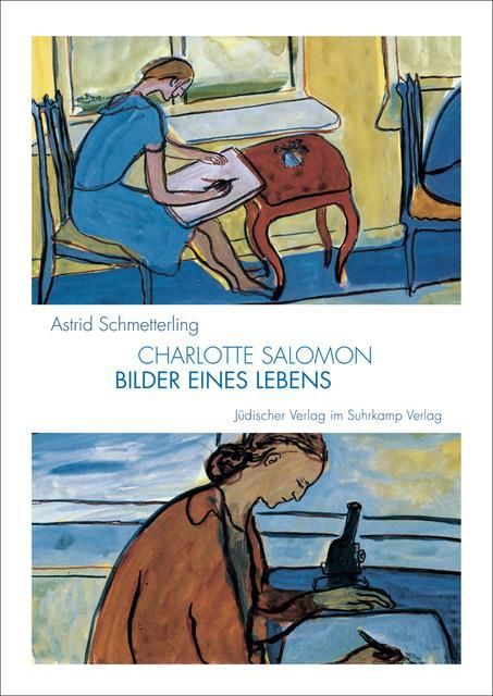 Schmetterling, Astrid: Charlotte Salomon - Bilder eines Lebens
