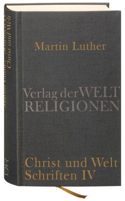 Luther, Martin: Christ und Welt