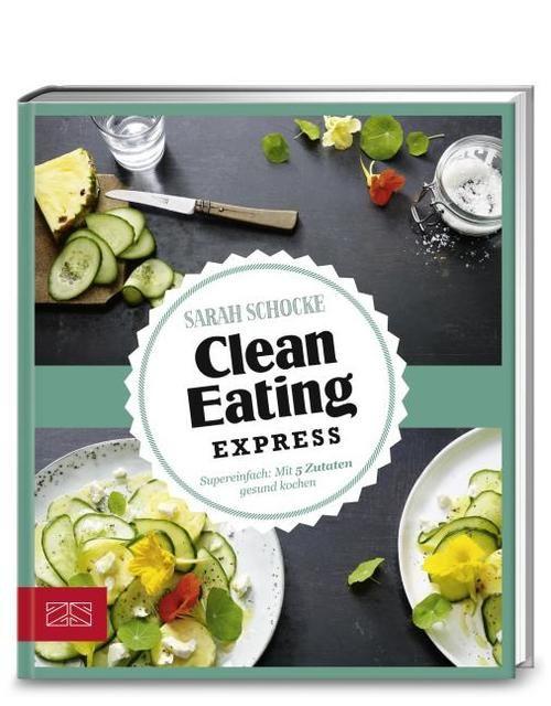 Schocke, Sarah: Clean eating Express