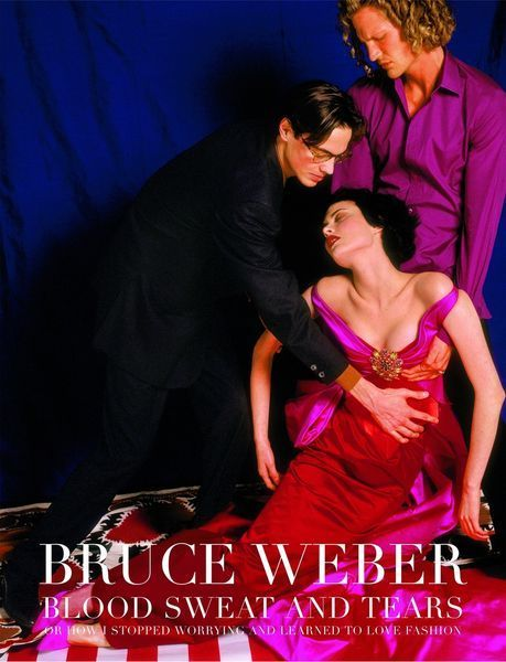 Weber, Bruce: Collector's Edition Weber, Blood, Sweat and Tears