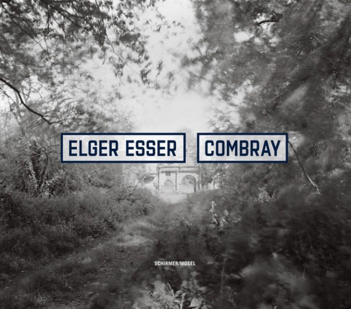 Esser, Elger: Combray 2005-2016