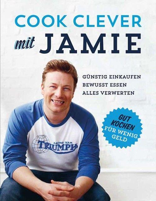 Oliver, Jamie: Cook clever mit Jamie