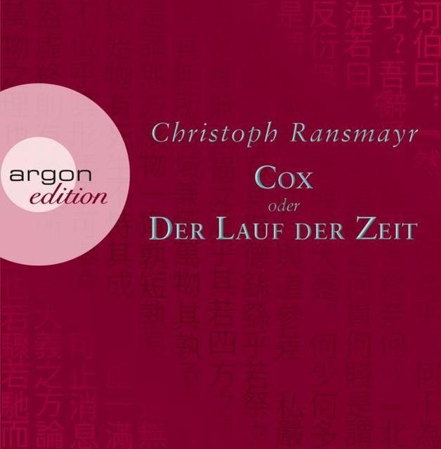 Ransmayr, Christoph: Cox oder Der Lauf der Zeit